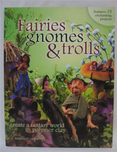 fairies gnomes and trolls by maureen carlson